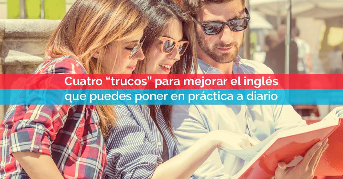 """Cuatro """"trucos"""" para mejorar el inglés que puedes poner en práctica a diario   Corelingo"""