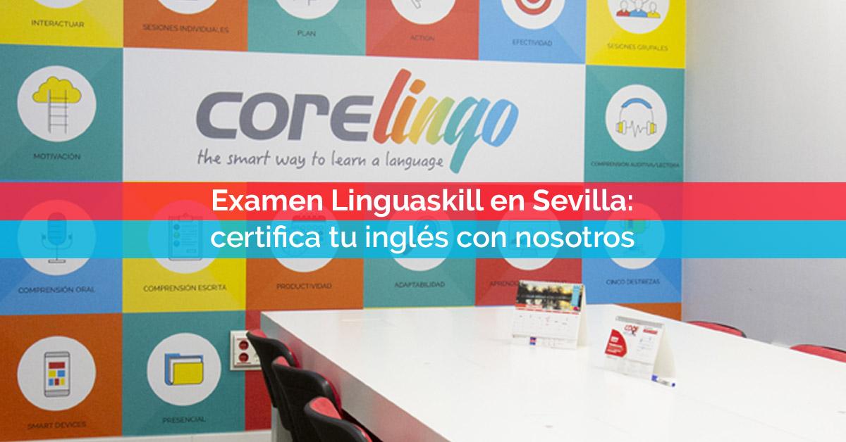 Examen Linguaskill en Sevilla: certifica tu inglés | Corelingo - Cursos de inglés en Sevilla y Madrid